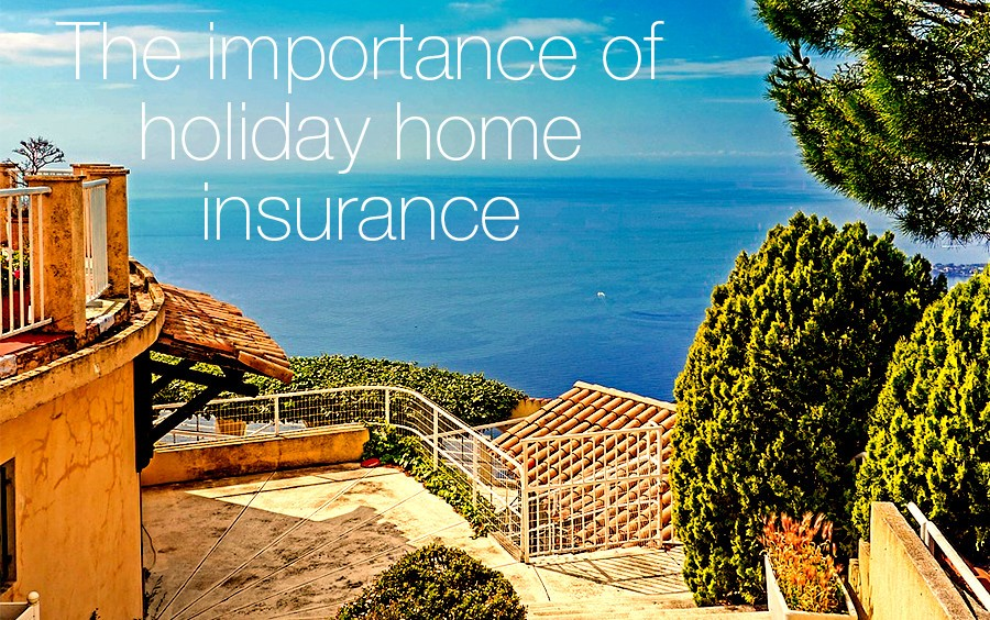 The importance of holiday home insurance