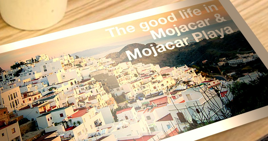 The good life in Mojacar & Mojacar Playa
