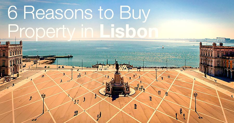6 Reasons to Buy Property in Lisbon