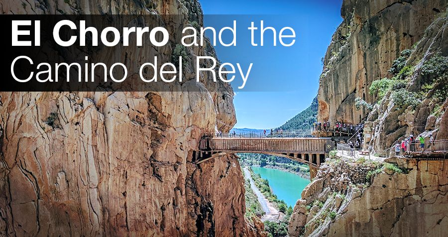 El Chorro and the Camino del Rey