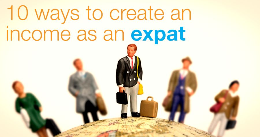 10 ways to create an income as an expat