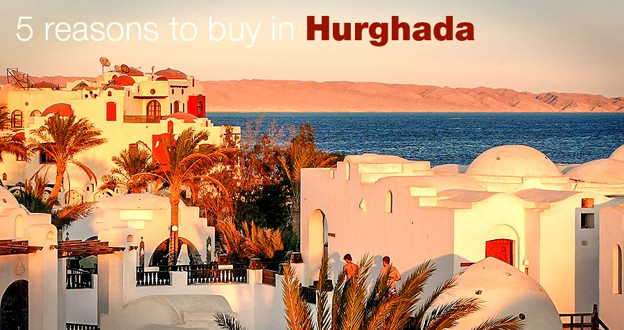 5 reasons to buy in Hurghada
