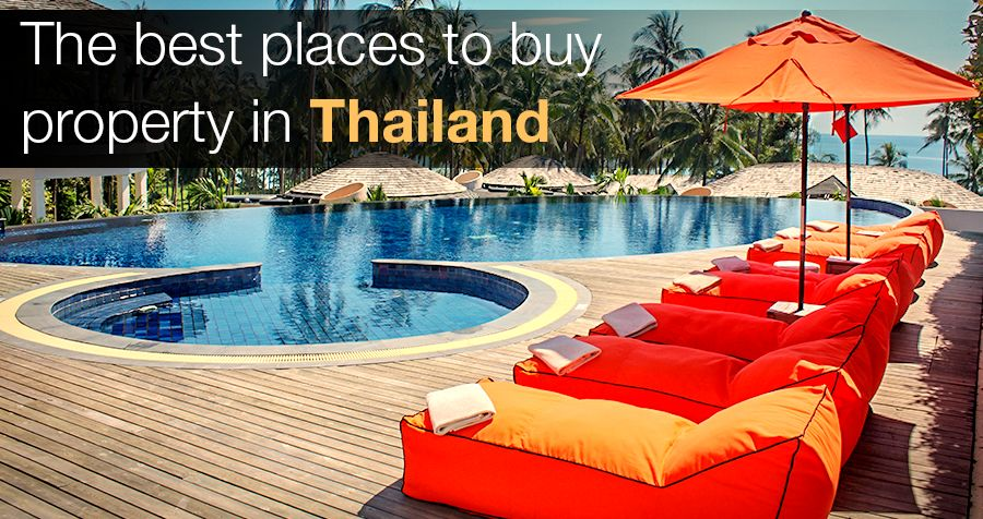 The best places to buy property in Thailand