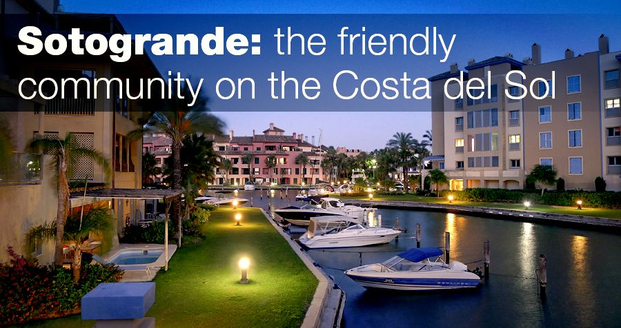 Sotogrande: the friendly community on the Costa del Sol