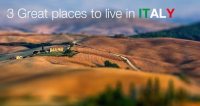 3 Great places to live in Italy