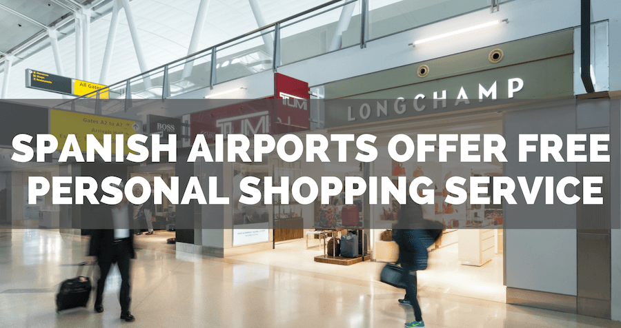 Spanish airports offer free personal shopping service