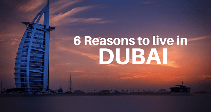6 reasons to live in Dubai