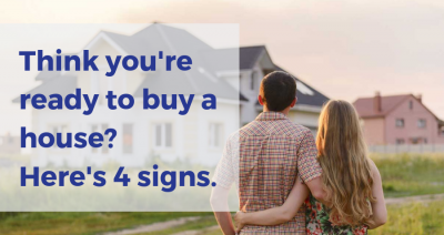Think you're ready to buy a house? Here's 4 signs.