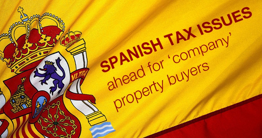 Spanish tax issues ahead for 'company' property buyers