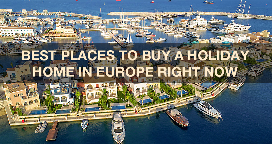Best places to buy a holiday home in Europe right now